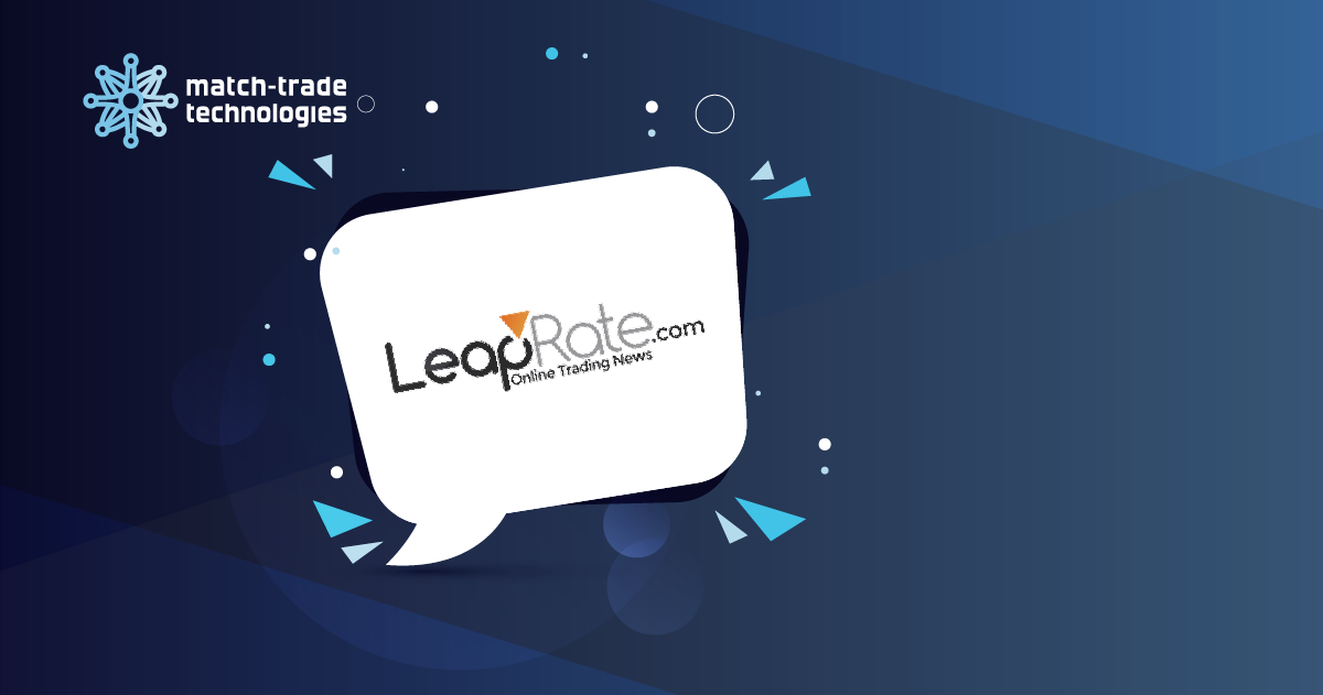 LeapRate: Match-Trade's management discusses Forex market and upcoming trends